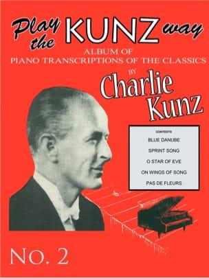 Play The Kunz Way - Book 2 Charlie Kunz Partition Piano - laflutedepan