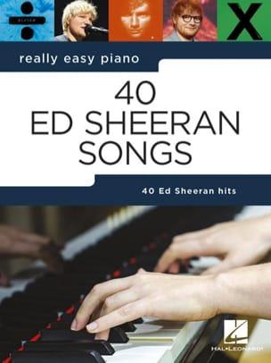 Ed Sheeran - Really Easy Piano - 40 Ed Sheeran Songs - Partition - di-arezzo.com