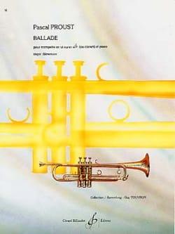 Ballade Pascal Proust Partition Trompette - laflutedepan