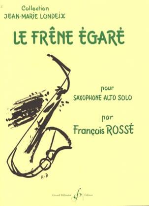 Le Frêne Egaré François Rossé Partition Saxophone - laflutedepan