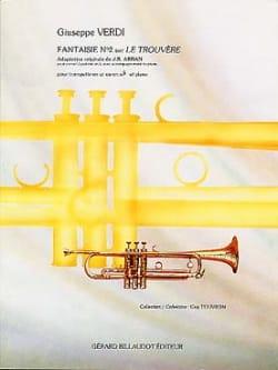 Guiseppe Verdi - Fantaisie N° 2 Sur le Trouvère - Partition - di-arezzo.fr