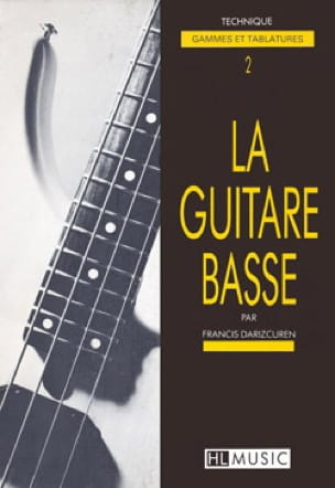 Francis Darizcuren - La Guitare Basse Volume 2 - Technique - Partition - di-arezzo.fr