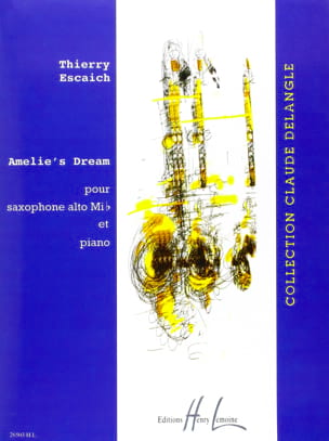 Amelie's Dream Thierry Escaich Partition Saxophone - laflutedepan
