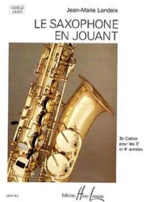 Jean-Marie Londeix - Saxophone en jouant volume 3 - Partition - di-arezzo.fr