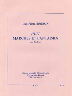 Jean-Pierre Brisson - 8 Marches et Fantaisies - Partition - di-arezzo.fr