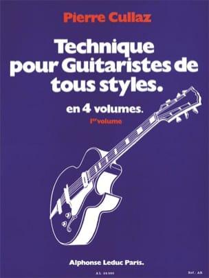 Pierre Cullaz - Technique Pour Guitaristes de Tous Styles Volume 1 - Partition - di-arezzo.fr