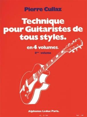 Pierre Cullaz - Technique Pour Guitaristes de Tous Styles Volume 2 - Partition - di-arezzo.fr