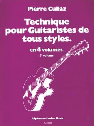 Pierre Cullaz - Technique Pour Guitaristes de Tous Styles Volume 3 - Partition - di-arezzo.fr