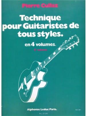 Pierre Cullaz - Technique Pour Guitaristes de Tous Styles Volume 4 - Partition - di-arezzo.fr