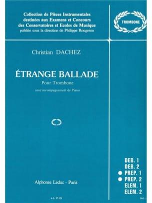 Etrange Ballade Christian Dachez Partition Trombone - laflutedepan