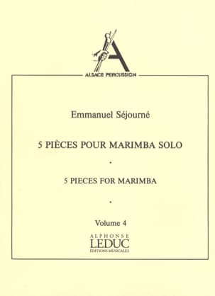 Emmanuel Séjourné - 5 Pieces For Marimba Solo Volume 4 - Sheet Music - di-arezzo.co.uk