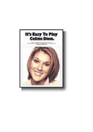 Céline Dion - It's easy to play Celine Dion - Sheet Music - di-arezzo.com