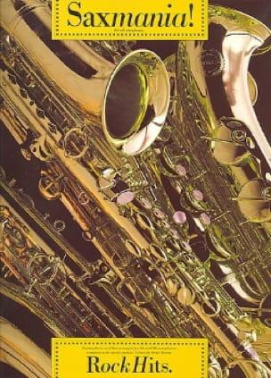 Saxmania! Rock Hits - Partition - Saxophone - laflutedepan.com