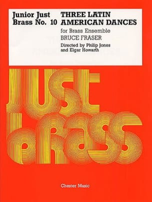 Bruce Fraser - 3 Latin American Dances - Junior Just Brass N ° 10 - Sheet Music - di-arezzo.com