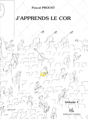 Pascal Proust - J'apprends le Cor - Volume 1 - Partition - di-arezzo.fr