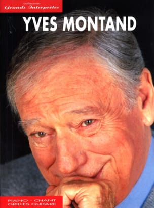 Yves Montand - Collection Grands Interprètes - Partition - di-arezzo.fr