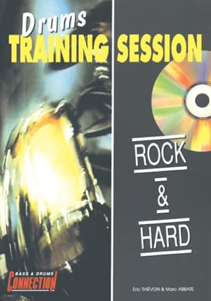 Marc Abbatte & Eric Thiévon - Drums Training Session Rock And Hard - Sheet Music - di-arezzo.co.uk