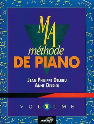 Jean-Philippe Delrieu - Ma Méthode de Piano Volume 1 - Partition - di-arezzo.fr