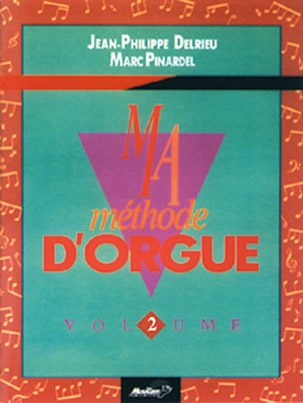 Delrieu J. P. / Pinardel M. - Ma Méthode D' Orgue Volume 2 - Partition - di-arezzo.fr