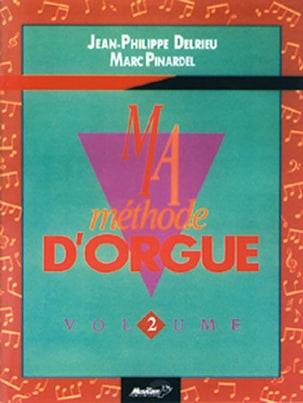 Delrieu J. P. / Pinardel M. - My Organ Method Volume 2 - Sheet Music - di-arezzo.co.uk