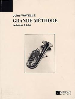 Jules Watelle - Great Method Of Bass And Tuba - Sheet Music - di-arezzo.com