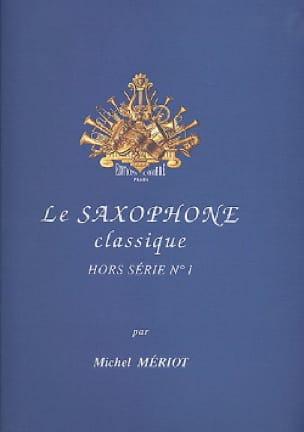 Le Saxophone Classique Hors Série N° 1 - laflutedepan.com