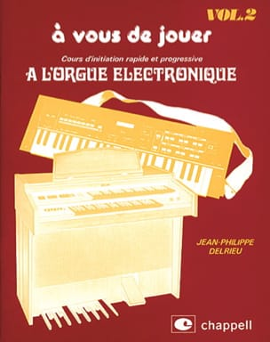 Jean Philippe Delrieu - A You To Play At The Electronic Organ Volume 2 - Sheet Music - di-arezzo.co.uk