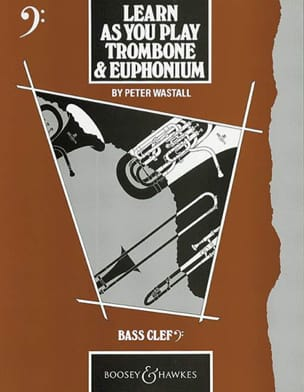 Peter Wastall - Learn As You Play trombone - Partition - di-arezzo.fr
