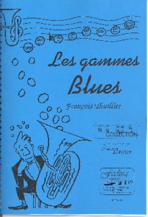 François Thuillier - The Blues Ranges - Sheet Music - di-arezzo.com