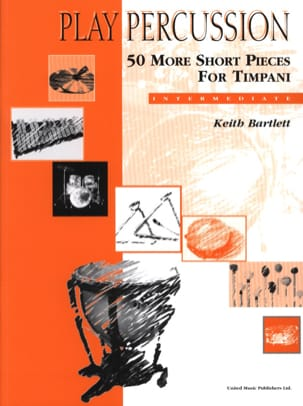 Keith Bartlett - 50 More Shorts Pieces For Timpani - Intermediate - Partition - di-arezzo.co.uk