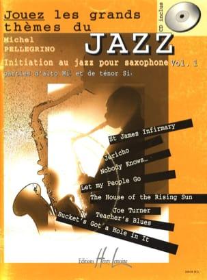 Michel Pellégrino - Jouez les grands thèmes du jazz volume 1 - Partition - di-arezzo.fr