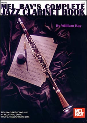 William Bay - Complete Jazz Clarinet Book - Partition - di-arezzo.fr