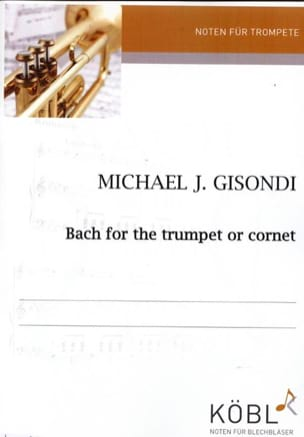 Bach - Gisondi - Bach For The Trumpet - Partition - di-arezzo.fr