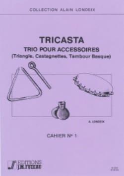 Alain Londeix - Tricasta Volume 1 - Trio Pour Accessoires - Partition - di-arezzo.fr