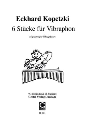 Eckhard Kopetzki - 6 stucke fur solo vibraphone - Sheet Music - di-arezzo.co.uk