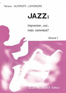 Hongre Tatiana Alferoff-Le - Jazz: Improvising, Yes, but How? Volume 1 - Sheet Music - di-arezzo.com