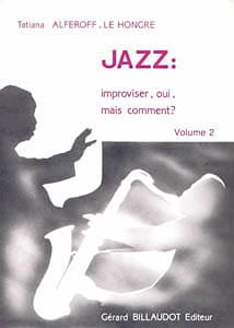 Hongre Tatiana Alferoff-Le - Jazz: Improvising, Yes, but How? Volume 2 - Sheet Music - di-arezzo.com