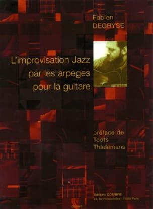 Fabien Degryse - L'improvisation Jazz Par les Arpèges Pour la Guitare - Partition - di-arezzo.fr