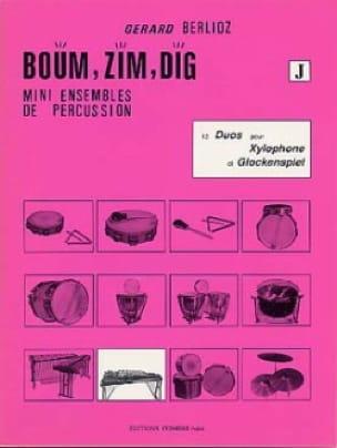 Gérard Berlioz - Boum, Zim, Dig. 12 Duos Volume J - Partition - di-arezzo.fr