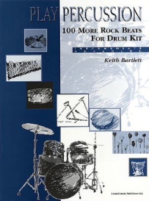 Keith Bartlett - 100 More Rock Beats For Drum Kit - Intermediate / Advanced - Partition - di-arezzo.fr