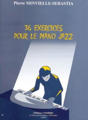 Pierre Minvielle-Sébasta - 36 Exercices pour le piano jazz - Partition - di-arezzo.fr