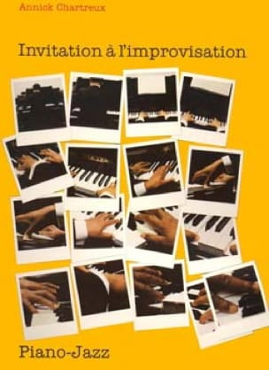 Annick Chartreux - Invitation A L'improvisation Piano Jazz - Partition - di-arezzo.fr