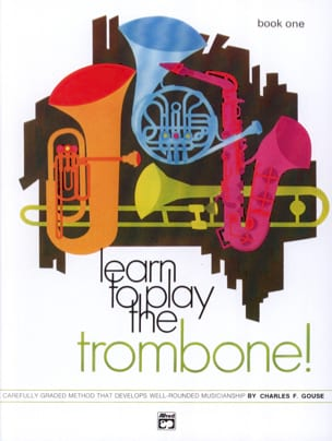 Charles F. Gouse - Learn To Play The Trombone - Volume 1 - Partition - di-arezzo.fr