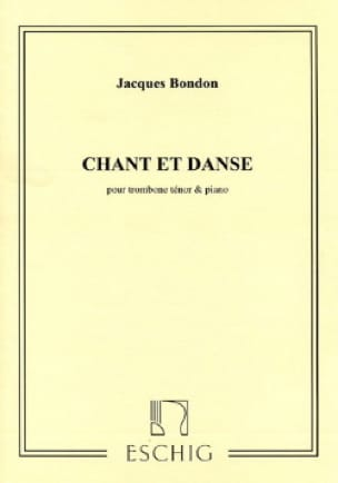 Chant et danse Jacques Bondon Partition Trombone - laflutedepan