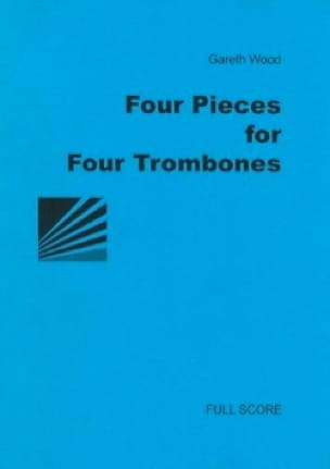 4 Pieces for 4 Trombones - Gareth Wood - Partition - laflutedepan.com