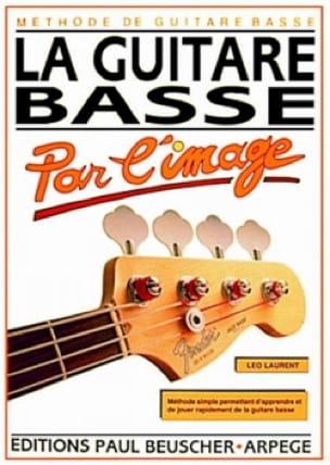 Léo Laurent - La Guitare Basse Par L' Image - Partition - di-arezzo.fr