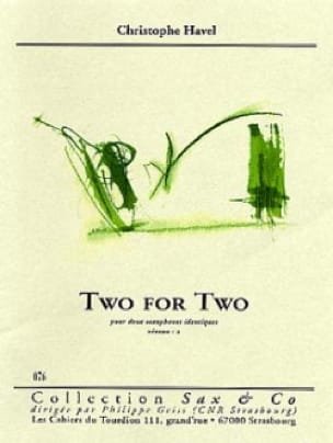 Two For Two Christophe Havel Partition Saxophone - laflutedepan