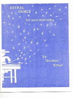 Astral Dance Gordon Stout Partition Marimba - laflutedepan