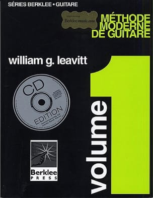 G. William Leavitt - Méthode Moderne de Guitare Volume 1 - Edition Française - Partition - di-arezzo.fr