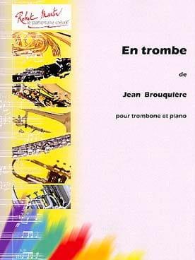 En trombe... Jean Brouquières Partition Trombone - laflutedepan